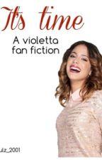 It's time ( A Violetta Fanfiction ) by lulz_2001