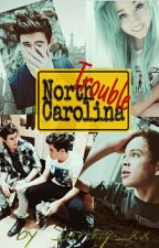 Trouble - North Carolina (A Nash and Hayes Grier Story) (überarbeitet) by Sunny_xx