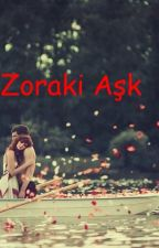 Zoraki Aşk by eylulmasali