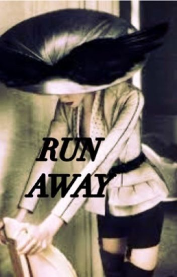 Run Away (Completed)
