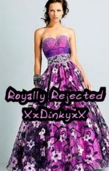 Royally Rejected by XxDinkyxX