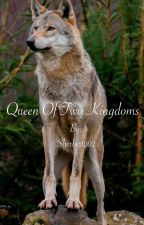 Queen of two kingdoms (completed) by Sherbert202