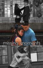 Missing Moments by smileyjiley