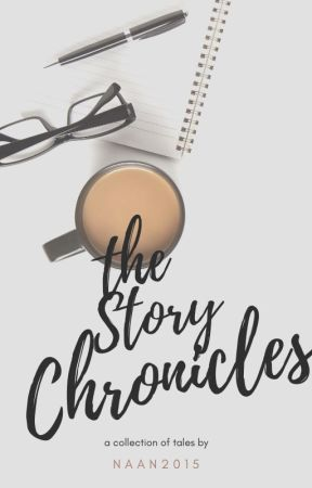 The Story Chronicles by Naan2015