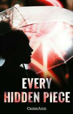 Every Hidden Piece (High School Detectives) by CamsAnn