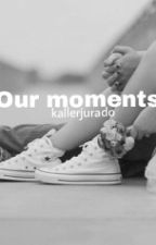 Our moments [ms] VOLTOOID by kallerjurado