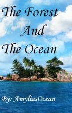 The Forest and The Ocean (Lesbian Story) by AmyliasOcean