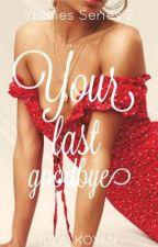 Your last goodbye [ Ybañes Series #2] by iDea_koyan