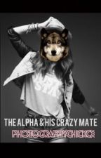 The Alpha & His Crazy Mate. by Photographychickcx