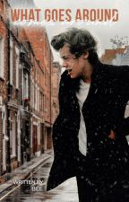 What goes around, Comes around » One Direction by harryshore