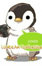 Lol! Jokes/Riddles by LOUBEARTOMLINSON