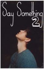 Say Something 2    Nash Grier by flattersel