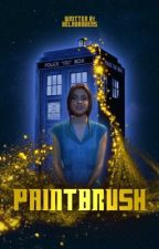 PAINTBRUSH  |  DOCTOR WHO by beladanvers