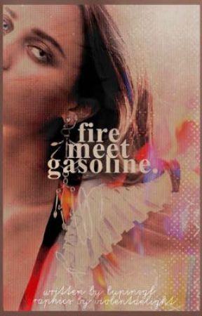 FIRE MEET GASOLINE, poppy pomfrey by lupinsgf