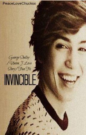 Invincible - George Shelley/Union J Fan Fiction by lxuxex