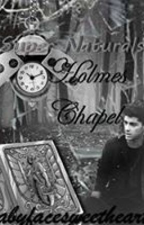 Super Naturals: Holmes Chapel (A Ziall Fanfic) by babyfacesweetheart