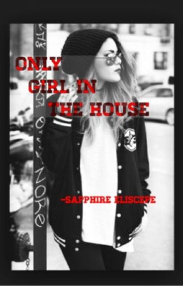 Only Girl in the House