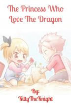 Nalu|The Princess Who Loved The Dragon by KittyTheKnight