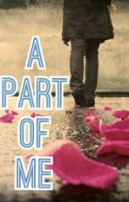 A Part of Me by Moyie-CtrlS-Me