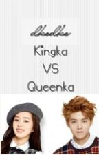 Kingka VS Queenka (Luhan Exo Fanfic) by dksdks