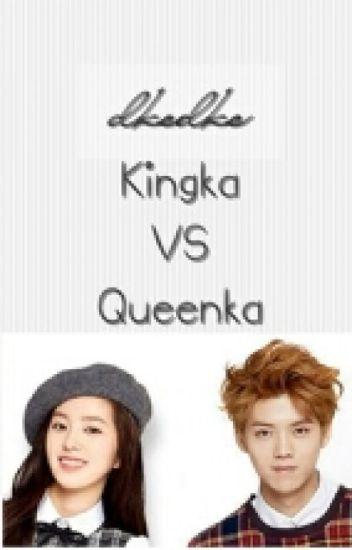 Kingka VS Queenka (Luhan Exo Fanfic)