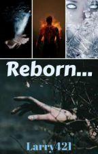 Reborn (Larry Stylinson) (BOOK 2) by Larry421