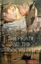 The Pirate & The Stubborn Prince by LittleRubyRidingHood