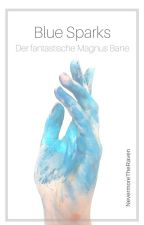 Blue Sparks: Der fantastische Magnus Bane by NevermoreTheRaven