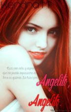 Angelito, Angelito. HOT, One Shot by KendraMendozaJ