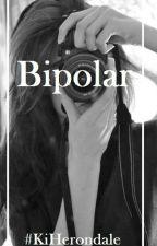 Bipolar by kiarittta