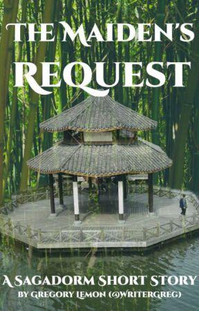 The Maiden's Request: A Sagadorm Short Story by WriterGregCom