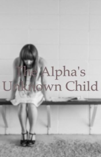 The Alpha's unknown child