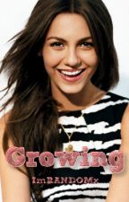 Growing [COMPLETE - ROUGH DRAFT] by ImRANDOMx