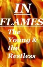 In Flames (Young & the Restless Fanfic) by KSuzMil