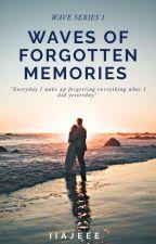 Waves of Forgotten Memories  (Wave Series #1) by Iiajeee