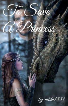 To Save A Princess by nikki1331