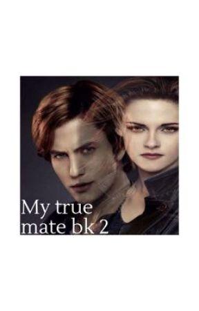 My true mate (bk 2) by KennyJacinta