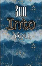 Still Into You(Galancia University Series 01) by KeotNyongAuthor
