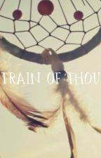 My train of thought by Aforkintheroad