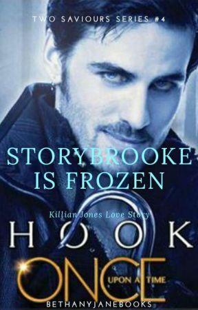 Storybrooke Is Frozen [OUAT || Two Saviours Series #4 || Killian Jones] by bethanyjanebooks