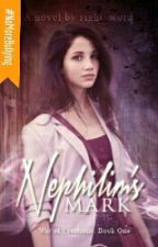 Nephilims Mark (Angels Of Creation Series: Prequel) #Wattys2015 by Right_Word