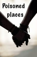 Poisoned places by bandsfiction