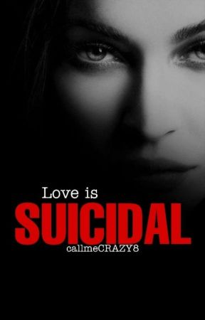 Love is Suicidal  by callmeCRAZY8