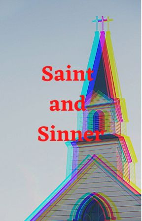 Saint and Sinner by Lily_Iris1999