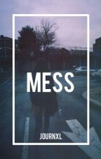 MESS » poetry. by kindlyharry