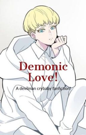 Demonic Love! ( A devilman crybaby fanfiction) by AnimelifeFOREVA67