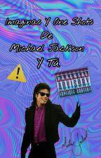 «Imaginas Super Pervertidos De Michael Jackson Y Tu» by IngriddeJackson