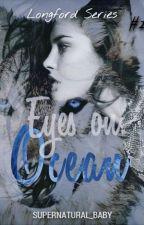 Eyes On Ocean (Book 2) by Supernatural_baby