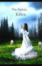 The Alpha's Kitten. by LovelyWolfQueen