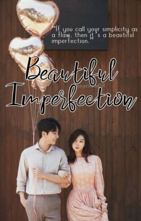 Beautiful Imperfection [COMPLETED] by georgetteisraelphr